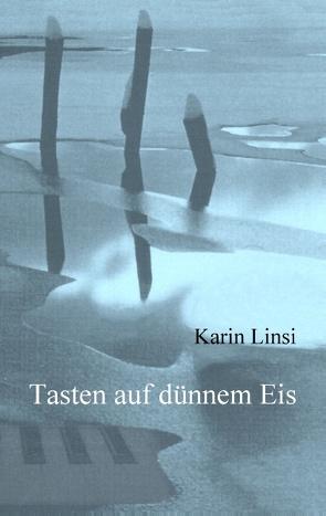 Tasten auf dünnem Eis von Linsi,  Karin