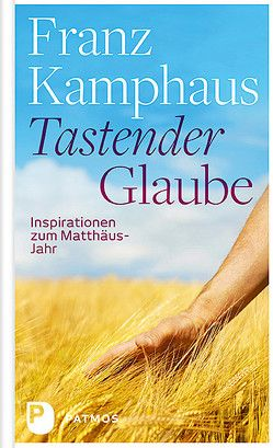 Tastender Glaube von Kamphaus,  Franz