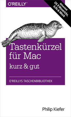 Tastenkürzel für Mac kurz & gut von Kiefer,  Philip
