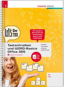 Tastschreiben und WORD-Basics NMS/AHS Office 365 + digitales Zusatzpaket von Chodura,  Dietmar, Fiedler,  Stephanie, Kepplinger,  Elke, Zauner,  Doris
