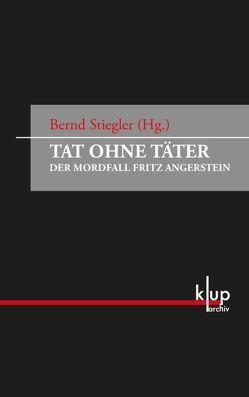 Tat ohne Täter von Stiegler,  Bernd