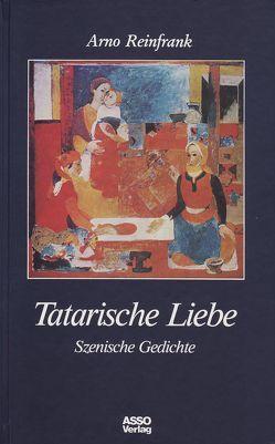 Tatarische Liebe von Reinfrank,  Arno