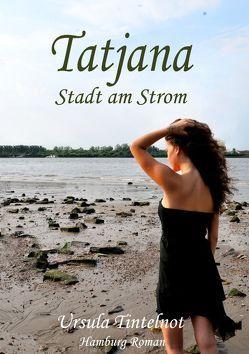 Tatjana – Stadt am Strom von Tintelnot,  Ursula