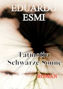 Tatmotiv: Schwarze Sonne von Esmi,  Eduardo