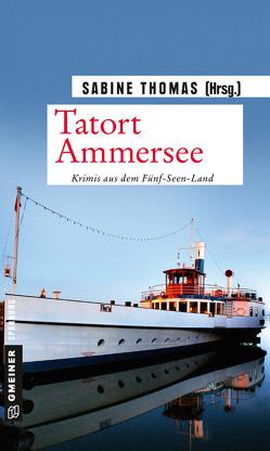 Tatort Ammersee von Thomas,  Sabine (Hrsg.)