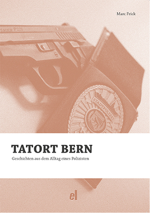 Tatort Bern von Frick,  Marc