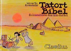 Tatort Bibel von Küstenmacher,  Werner Tiki