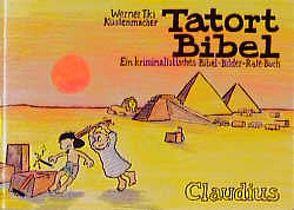"""Tatort Bibel von Küstenmacher,  Werner """"Tiki"""""""