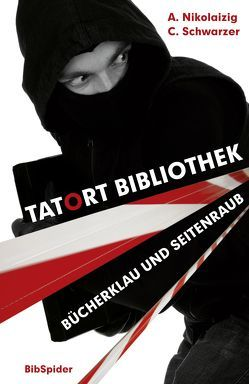 Tatort Bibliothek von Nikolaizig,  Andrea, Schwarzer,  Conny