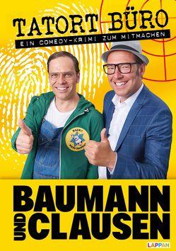 Tatort Büro! – Ein Comedy-Krimi zum Mitmachen von Baumann und Clausen