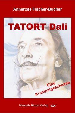 TATORT Dali von Fischer-Bucher,  Annerose