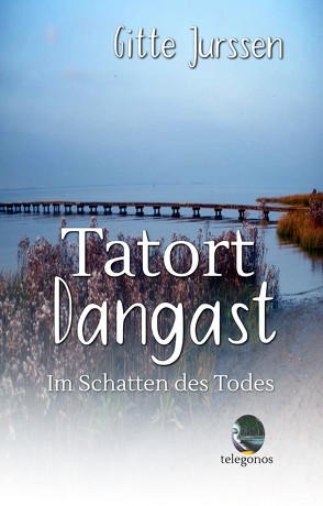 Tatort Dangast von Jurssen,  Gitte