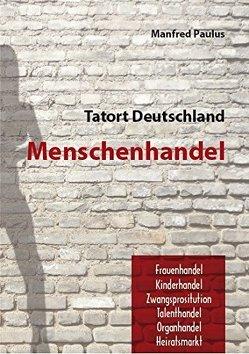 Tatort Deutschland: Menschenhandel von Paulus,  Manfred