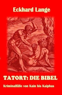 Tatort: Die Bibel von Lange,  Eckhard
