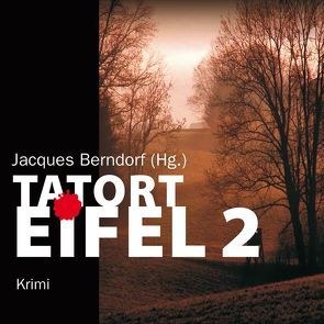 Tatort Eifel II von Berndorf,  Jacques, Kramp,  Ann-Kathrin Kramer,  Ingo Naujoks,  Jacques Berndorf,  Ralf