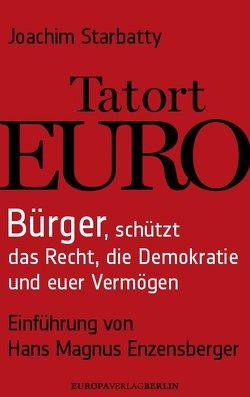 Tatort Euro von Starbatty,  Joachim
