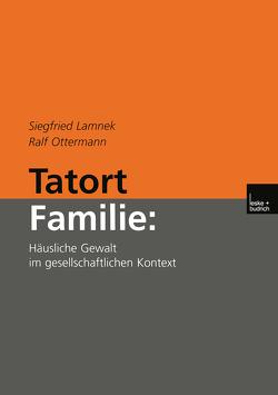 Tatort Familie: von Lamnek,  Siegfried, Ottermann,  Ralf