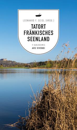 Tatort Fränkisches Seenland (eBook) von Seidl,  Leonhard F