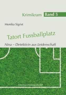 Tatort Fussballplatz von Monika,  Sigrist