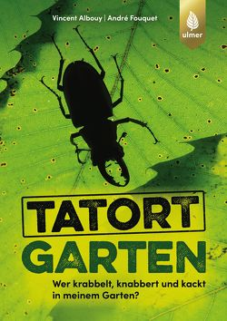 Tatort Garten von Albouy,  Vincent, Fouquet,  André