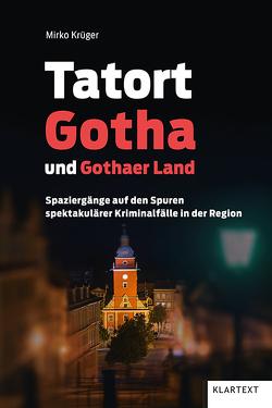 Tatort Gotha und Gothaer Land von Krüger,  Mirko