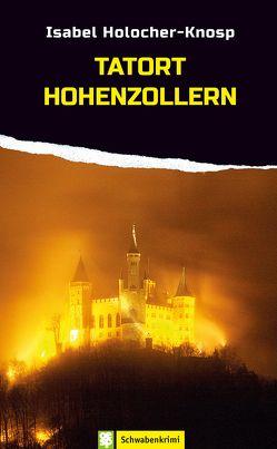 Tatort Hohenzollern von Holocher-Knosp,  Isabel