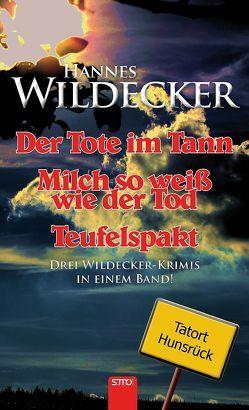 Tatort Hunsrück: 3 in 1 von Wildecker,  Hannes