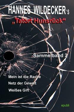 Tatort Hunsrück – Sammelbände / Hannes Wildecker's Tatort Hunsrück von Wildecker,  Hannes