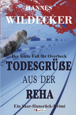 Tatort Hunsrück / Todesgrüße aus der Reha von Wildecker,  Hannes