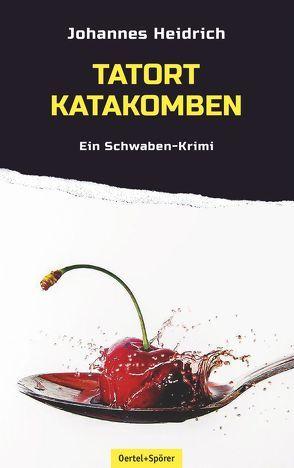 Tatort Katakomben von Heidrich,  Johannes