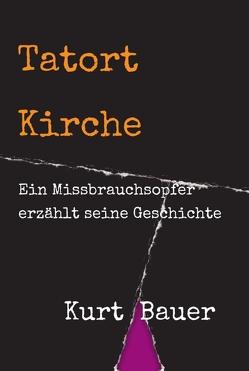 Tatort Kirche von Bauer,  Kurt