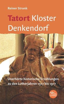 Tatort Kloster Denkendorf von Strunk,  Reiner