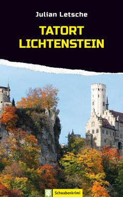 Tatort Lichtenstein von Letsche,  Julian