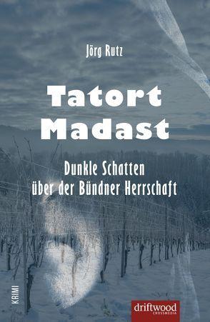 Tatort Madast von Rutz,  Jörg