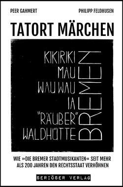 TATORT MÄRCHEN von Feldhusen,  Philipp, Gahmert,  Peer
