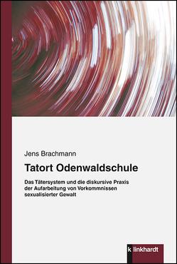 Tatort Odenwaldschule von Brachmann,  Jens