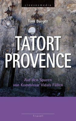 Tatort Provence von Burger,  Tom