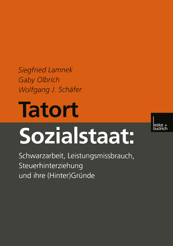 Tatort Sozialstaat von Lamnek,  Siegfried, Olbrich,  Gaby, Schäfer,  Wolfgang J.