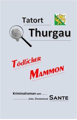Tatort Thurgau – Tiefer Fall von Sante,  Joel Dominique