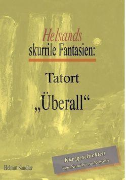"Tatort ""überall"" von Sandlar,  Helmut"