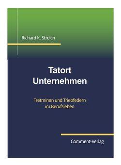 Tatort Unternehmen von Streich,  Richard
