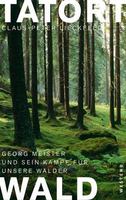 Tatort Wald von Lieckfeld,  Claus-Peter, Meister,  Georg