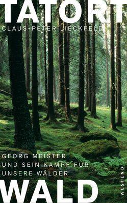 Tatort Wald von Lieckfeld,  Claus-Peter
