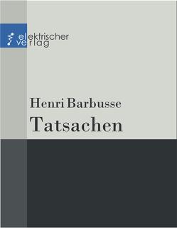 Tatsachen von Barbusse,  Henri, Toller,  Ernst, Tucholsky,  Kurt