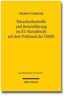Tatsachenkontrolle und Beweisführung im EU-Kartellrecht auf dem Prüfstand der EMRK von Vilsmeier,  Ingrid