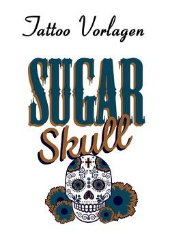 Tattoo Vorlagen – Sugar Skulls – Totenköpfe von Boger,  Daniel