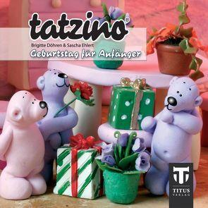 Tatzino – Geburtstag für Anfänger von Döhren,  Brigitte, Ehlert,  Sascha
