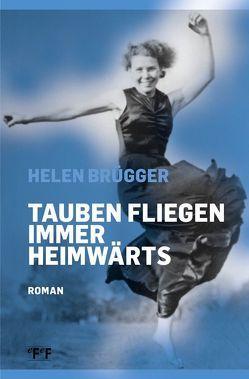 Tauben fliegen immer heimwärts von Brügger,  Helen