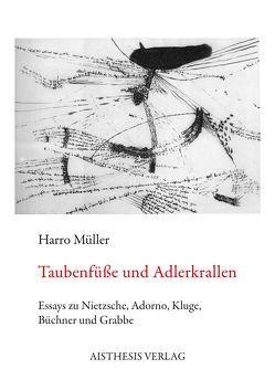 Taubenfüße und Adlerkrallen von Müller,  Harro