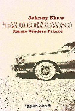 Taubenjagd: Jimmy Veeders Fiasko von Knechten,  Olaf, Shaw,  Johnny